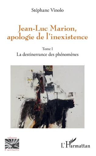 Couverture Jean-Luc Marion, apologie de l'inexistence