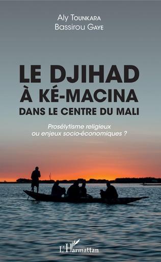 Couverture Le djihad à Ké-Macina dans le centre du Mali