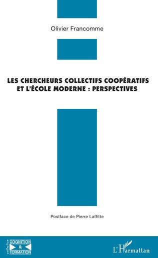 Couverture Les chercheurs collectifs coopératifs et l'école moderne : perspectives