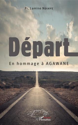 Couverture Départ. En hommage à Agawane