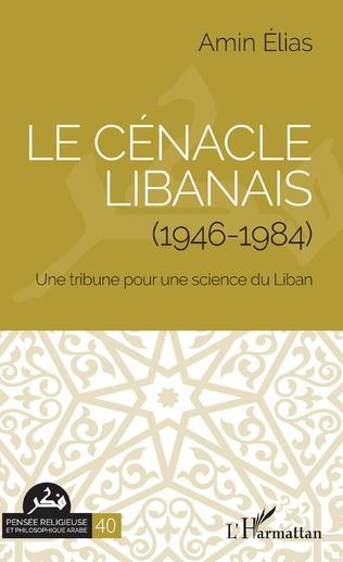 Couverture Le cénacle libanais (1946-1984)