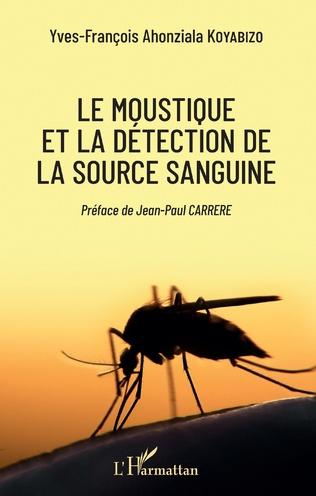 Couverture Le moustique et la détection de la source sanguine