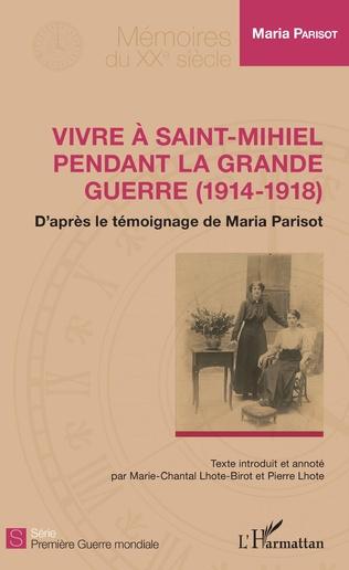 Couverture Vivre à Saint-Mihiel pendant la Grande Guerre (1914-1918)