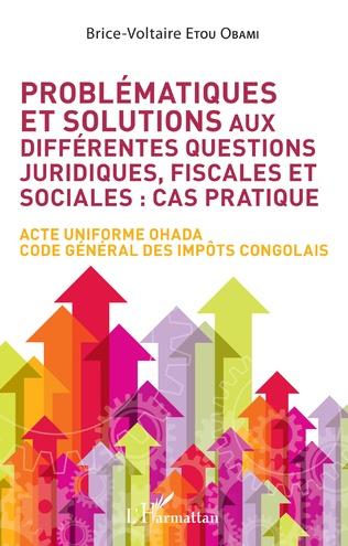 Couverture Problématiques et solutions aux différentes questions juridiques, fiscales et sociales : cas pratique