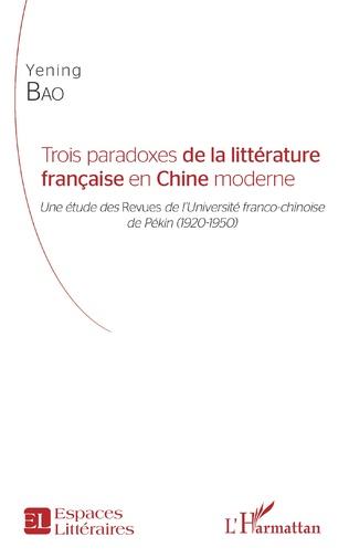 Couverture Trois paradoxes de la littérature française en Chine moderne
