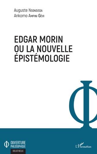 Couverture Edgar Morin ou la nouvelle épistémologie