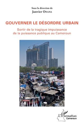 Couverture Gouverner le désordre urbain