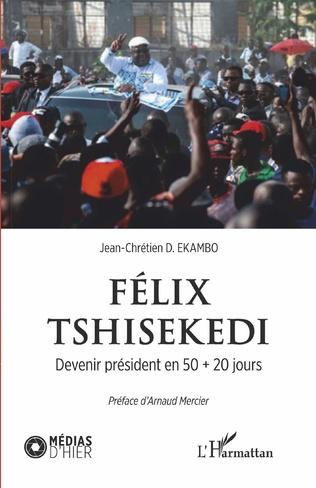 Couverture Félix Tshisekedi. Devenir président en 50 + 20 jours