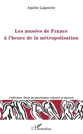 Couverture Les musées de France à l'heure de la métropolisation