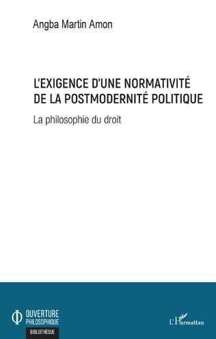Couverture L'exigence d'une normativité de la postmodernité politique