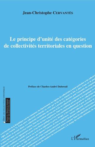Couverture Le principe d'unité des catégories de collectivités territoriales en question