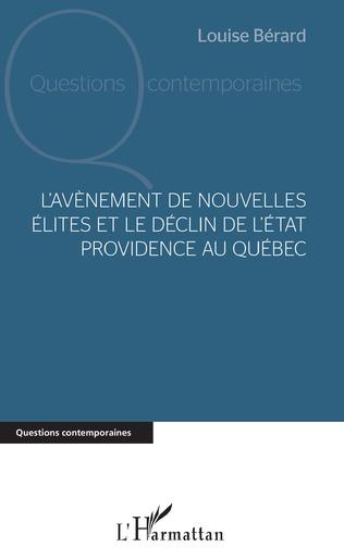 Couverture L'avènement de nouvelles élites et le déclin de l'Etat providence au Québec
