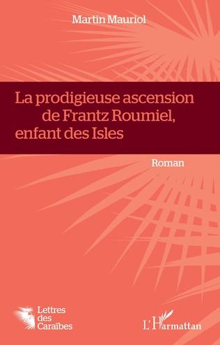 Couverture La Prodigieuse ascension de Frantz Roumiel, enfant des Isles