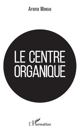 Couverture Le centre organique