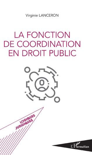 Couverture La fonction de coordination en droit public
