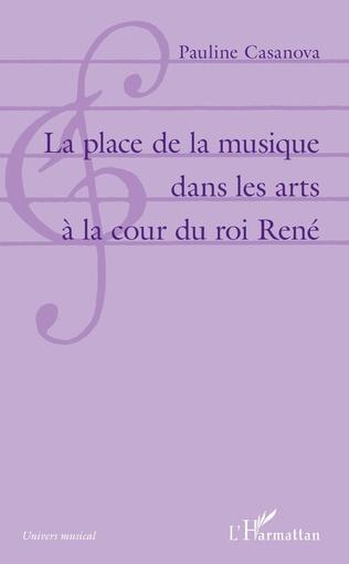 Couverture La place de la musique dans les arts à la cour du roi René