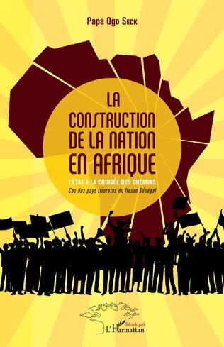 Couverture La construction de la nation en Afrique