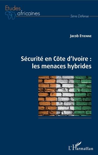 Couverture Sécurité en Côte d'Ivoire : les menaces hybrides