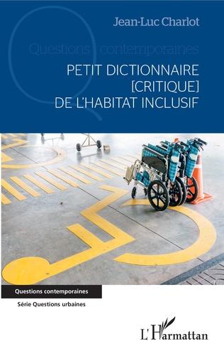 Couverture Petit dictionnaire [critique] de l'habitat inclusif