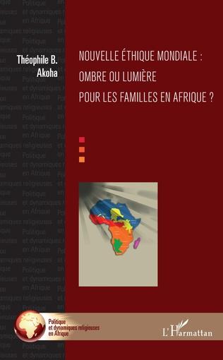 Couverture Nouvelle éthique mondiale : ombre ou lumière pour les familles en Afrique ?