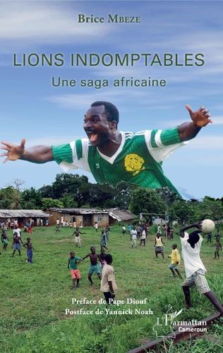 Couverture Lions indomptables Une saga africaine