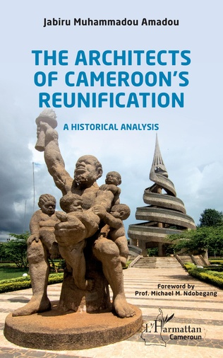 Couverture The Architects of Cameroon's Reunification
