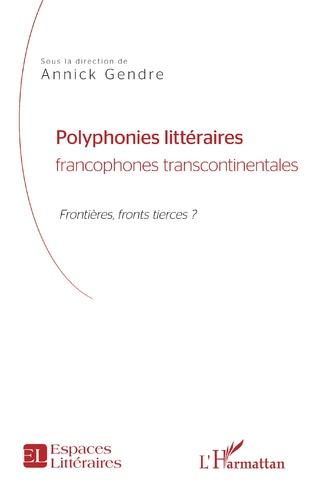 Couverture Polyphonies littéraires francophones transcontinentales