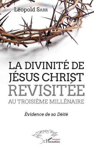 Couverture La divinité de Jésus-Christ revisitée au troisième millénaire