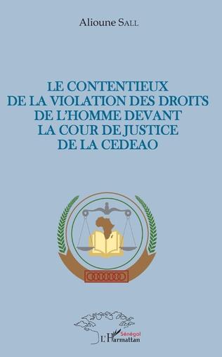 Couverture Le contentieux de la violation des droits de l'homme devant la cour de justice de la CEDEAO