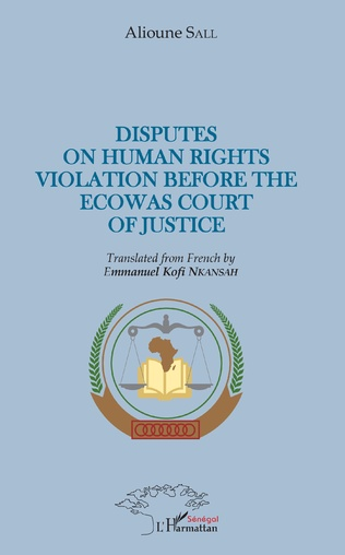 Couverture Disputes on human rights violation before the ecowas court of justice