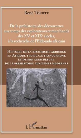 Couverture Histoire de la recherche agricole en Afrique tropicale francophone et de son agriculture, de la préhistoire aux temps modernes Volume 1