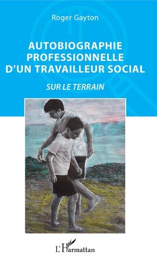 Couverture Autobiographie professionnelle d'un travailleur social