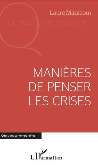 Couverture Manières de penser les crises
