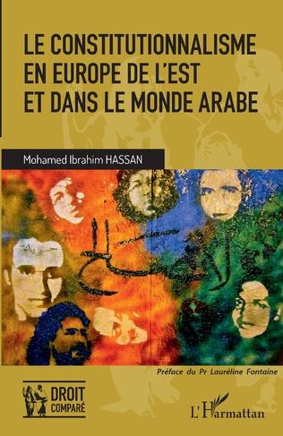 Couverture Le constitutionnalisme en Europe de l'Est et dans le monde arabe