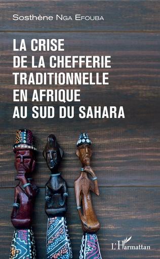 Couverture La crise de la chefferie traditionnelle en Afrique au sud du Sahara