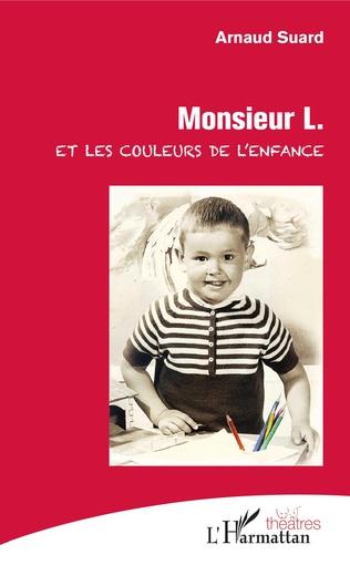 Couverture Monsieur L. et les couleurs de l'enfance