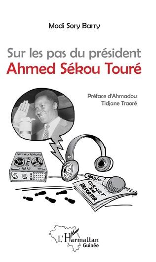 Couverture Sur les pas du président Ahmed Sékou Touré
