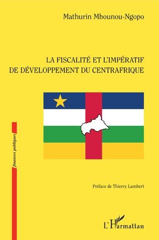 Couverture La fiscalité et l'impératif de développement du Centrafrique