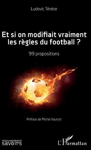 Couverture Et si on modifiait vraiment les règles du football ?
