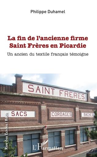 Couverture La fin de l'ancienne firme Saint Frères en Picardie