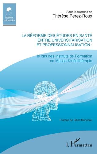 Couverture La réforme des études en santé entre universitarisation et professionnalisation