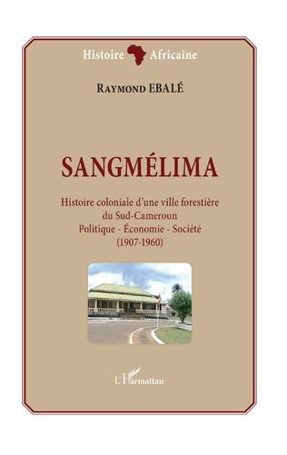 Couverture Sangmélima. Histoire coloniale d'une ville forestière du Sud-Cameroun