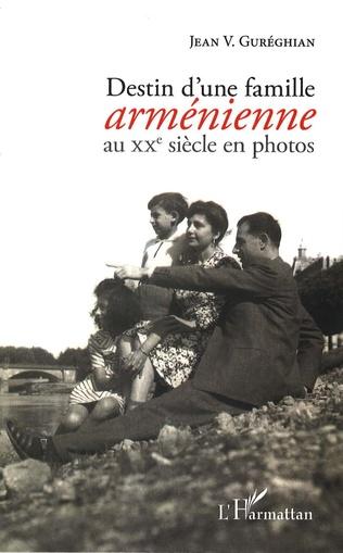Couverture Destin d'une famille arménienne au XXe siècle en photos