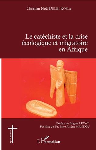Couverture Le catéchiste et la crise écologique et migratoire en Afrique