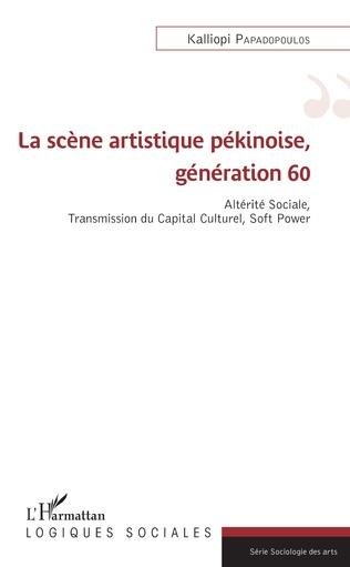 Couverture La scène artistique pékinoise, génération 60