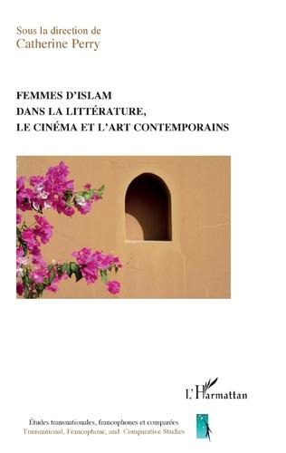 Couverture Femmes d'islam dans la littérature, le cinéma et l'art contemporain