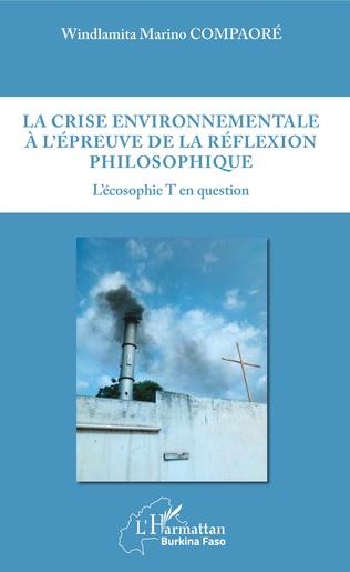 Couverture La crise environnementale à l'épreuve de la réflexion philosophique