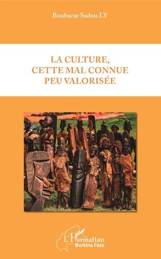 Couverture La culture, cette mal connue peu valorisée