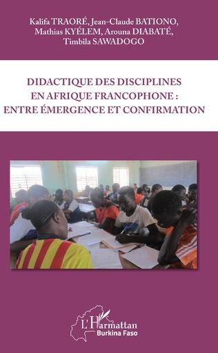 Couverture Didactique des disciplines en Afrique francophone : entre émergence et confirmation