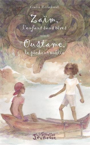 Couverture Zaïm l'enfant sans rêves suivi de Oustame, le pêcheur oublié